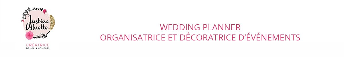 Justine Huette, créatrice de jolis moments - Wedding-Planner & Designer