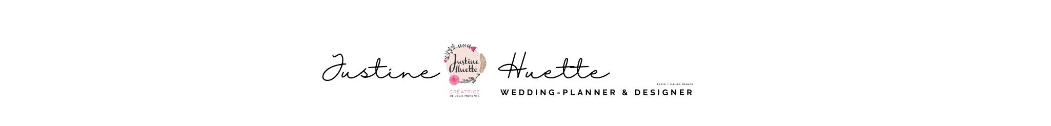 Justine Huette, créatrice de jolis moments - Wedding-Planner & Designer Paris/Ile-de-France (77/91/92/94)