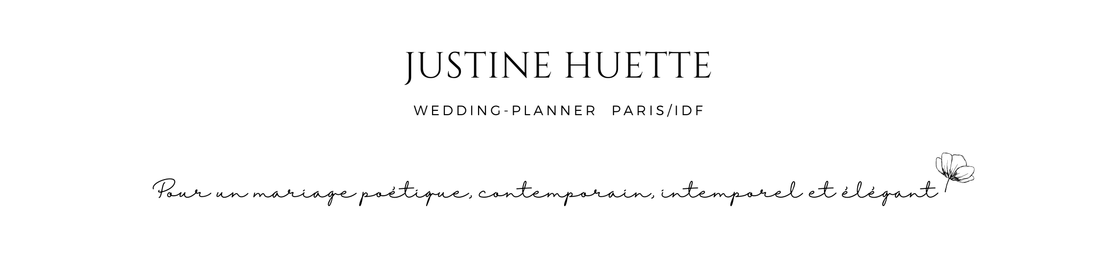 Justine Huette, Wedding-Planner Paris/Ile-de-France (75/77/91/92/94)